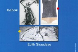 EXPOSITION DES OEUVRES DE THERESE BOULANGER MARIE JOELLE BUORD EDITH GIRAUDEAU
